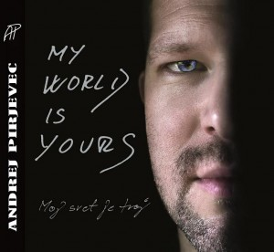 Andrej Pirjevec – Novi album: »My world is yours«