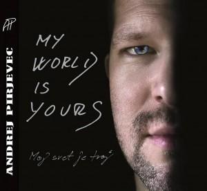 Andrej Pirjevec – Novi album: »My world is yours«