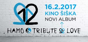 Hamo & Tribute 2 Love – Kino Šiška, 16.2.2017