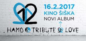 Hamo & Tribute 2 Love – Kino Šiška, 16.2.2017