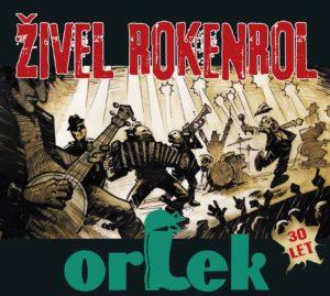 ŽIVEL ROKENROL – Nov album ob okrogli obletnici skupine Orlek
