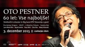 OTO PESTNER – 60 LET: VSE NAJBOLJŠE! – CANKARJEV DOM – 3.12.2015