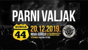 PARNI VALJAK : Novoletno doživetje / 20.12.2019 / Nova Gorica