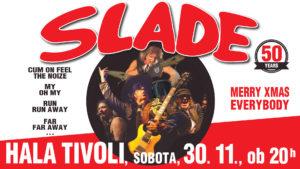 Koncert SLADE 50.Years HALA TIVOLI 30.11.2019 Merry xmas everybody !