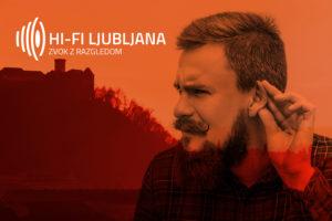 Hi-Fi Ljubljana 2018 – Moč zvoka in kultura zavednega poslušanja
