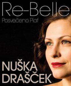 NUŠKA DRAŠČEK pričenja turnejo po Sloveniji s projektom RE-BELLE (Posvečeno Piaf)