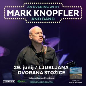 MARK KNOPFLER na turneji DOWN THE ROAD WHEREVER v Stožicah!