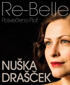 NUŠKA DRAŠČEK bo nastopila 5. julija s projektom RE-BELLE (Posvečeno Piaf) v Piranu