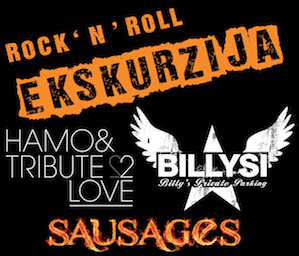 Rock'n'roll ekskurzija s Sausages, Billysi in Hamo & Tribute 2 Love