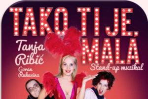 TAKO TI JE, MALA – Stand-up muzikal – 5.4. Selnica ob Dravi in 6.4. Siti Teater
